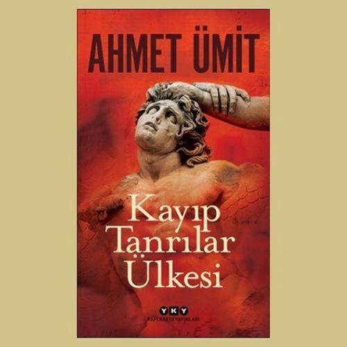 Kayıp Tanrılar Ülkesi, Ahmet Ümit