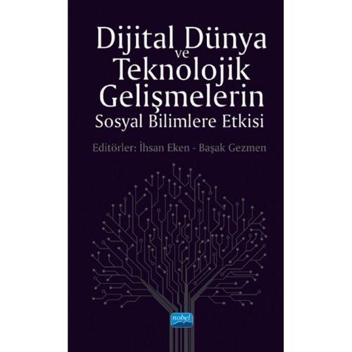 Dijital Dünya ve Teknolojik Gelişmelerin Sosyal Bilimlere Etkisi