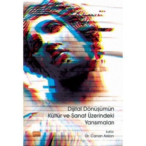 Dijital Dönüşümün Kültür ve Sanat Üzerindeki Yansımaları
